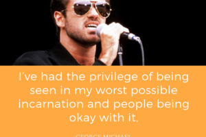 George Michael quote on personal challenges