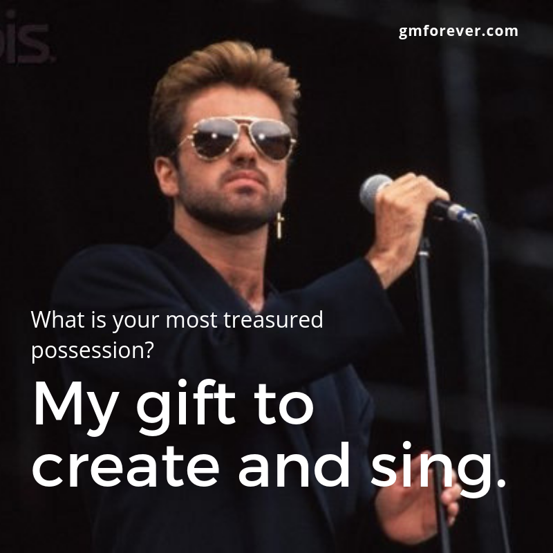 George Michael on His Most Treasured Posession