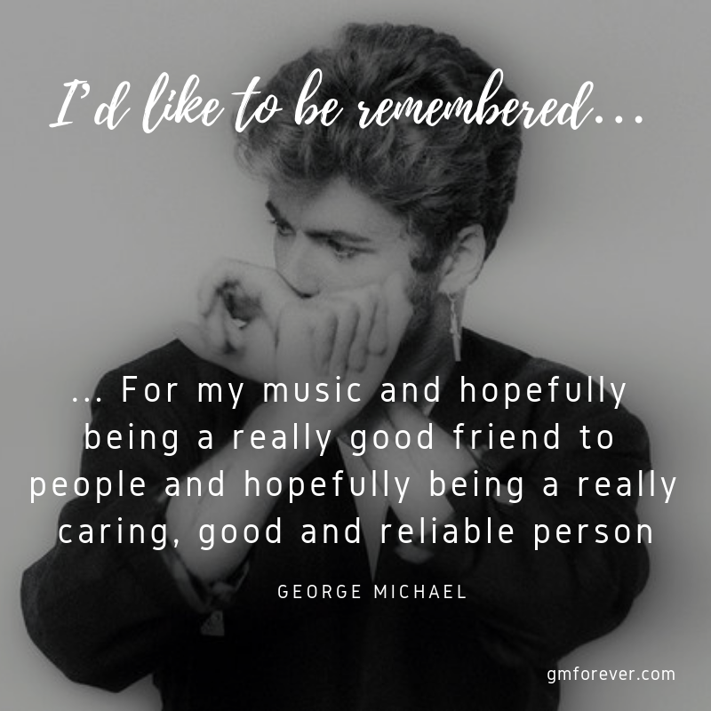 How George Michael wants to be remembered