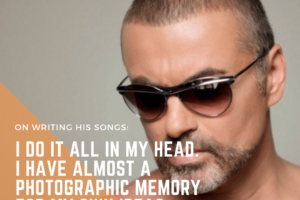 George Michael on his songwriting process