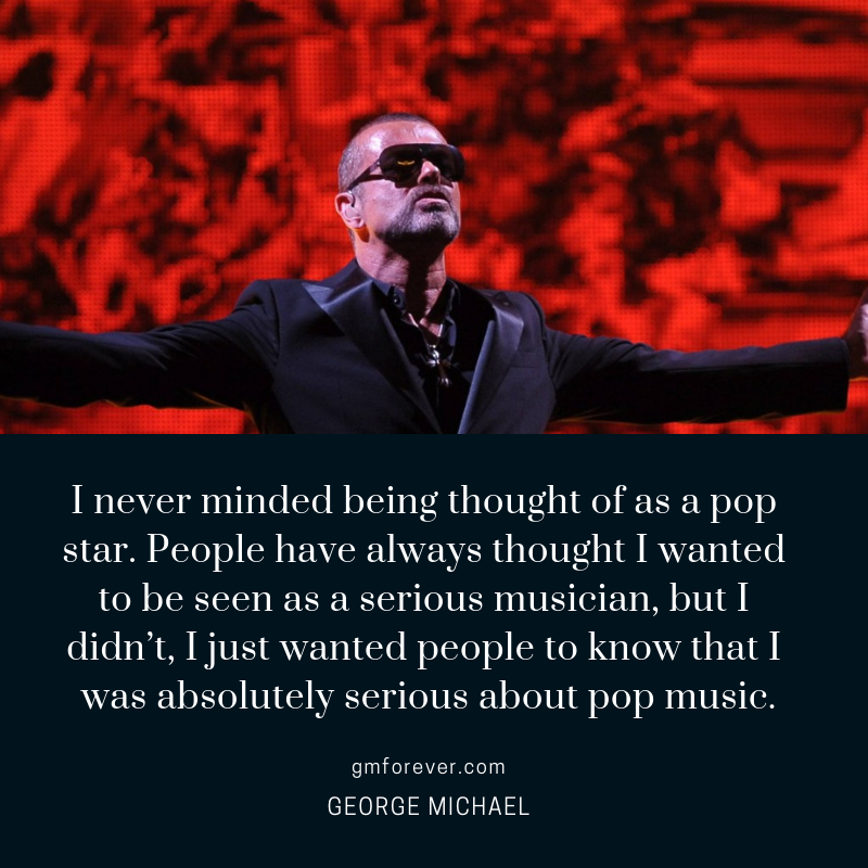 George  MIchael on Being Thought of as a Pop Star