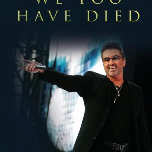We Too Have Died: George Michael Book by Victoria Rowe