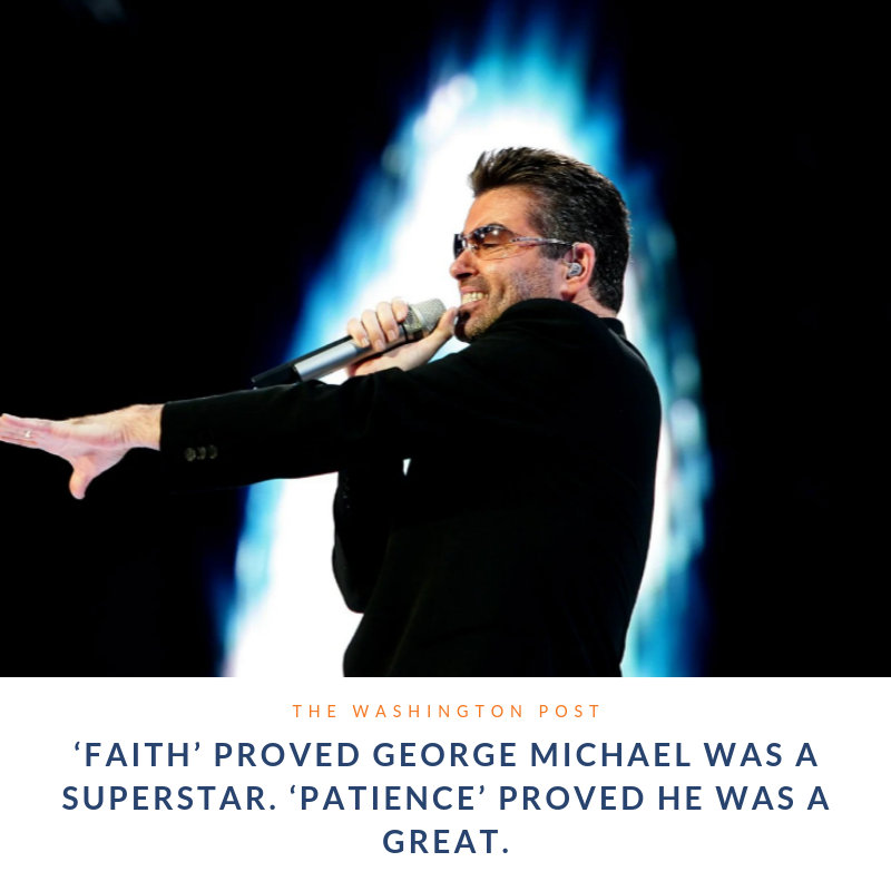 'Faith' proved George Michael was a superstar. 'Patience' proved he was a great.