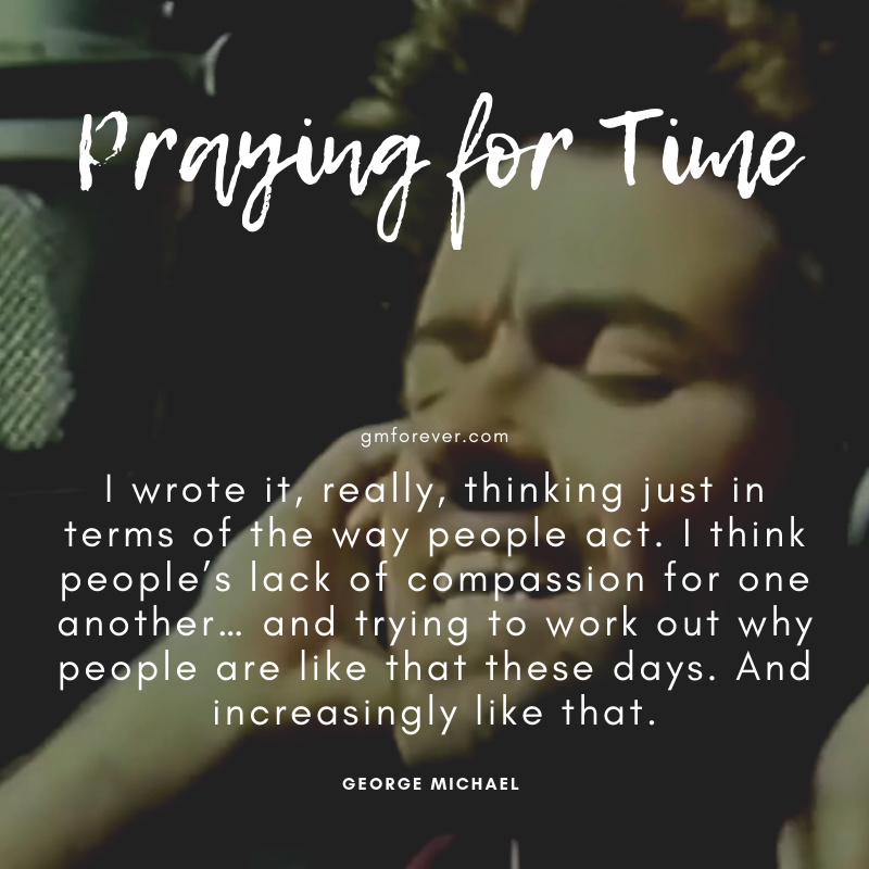 George Michael on 'Praying for Time'