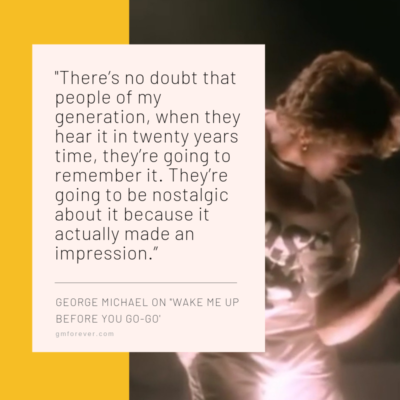 George Michael On Wake Me Up Before You Go Go